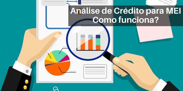 Análise de crédito para empréstimo MEI – Como funciona?