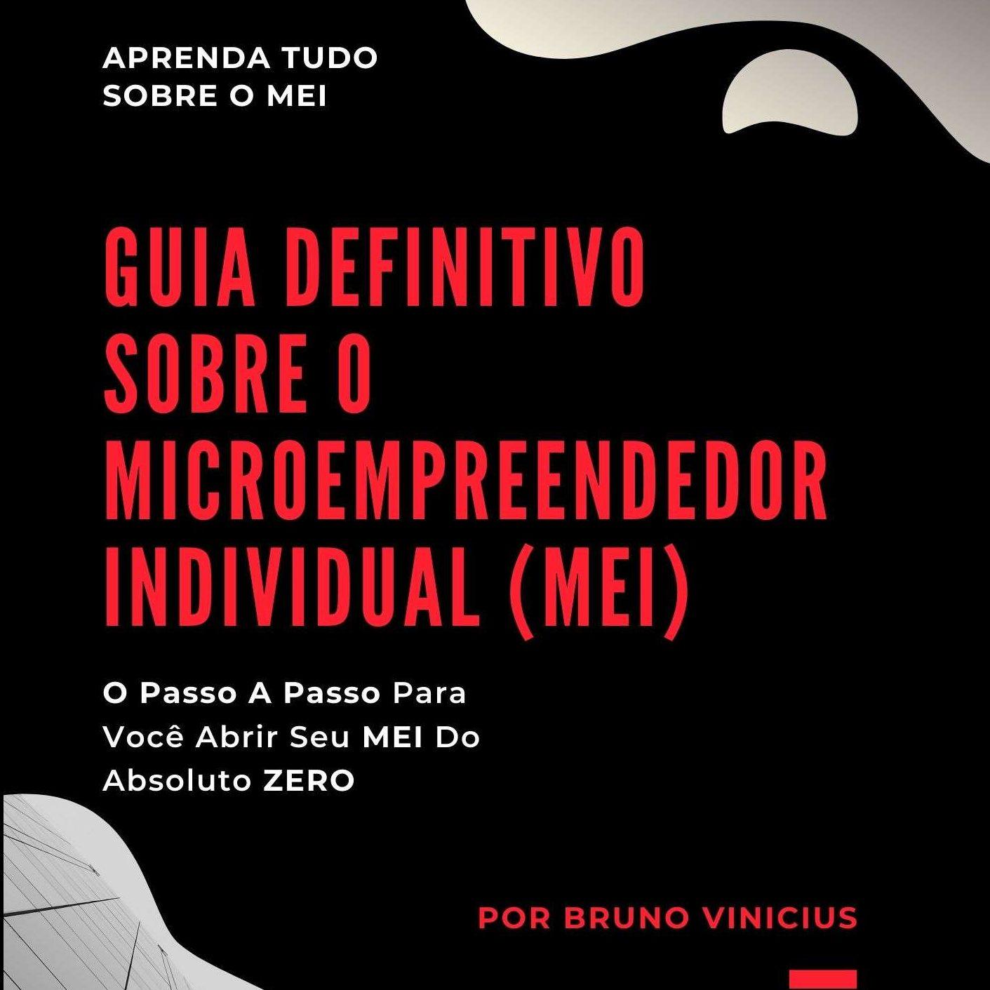 Guia Definitivo Sobre o Microempreendedor Individual – MEI